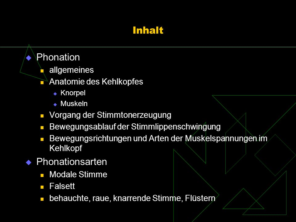 Inhalt Phonation Phonationsarten allgemeines Anatomie des Kehlkopfes