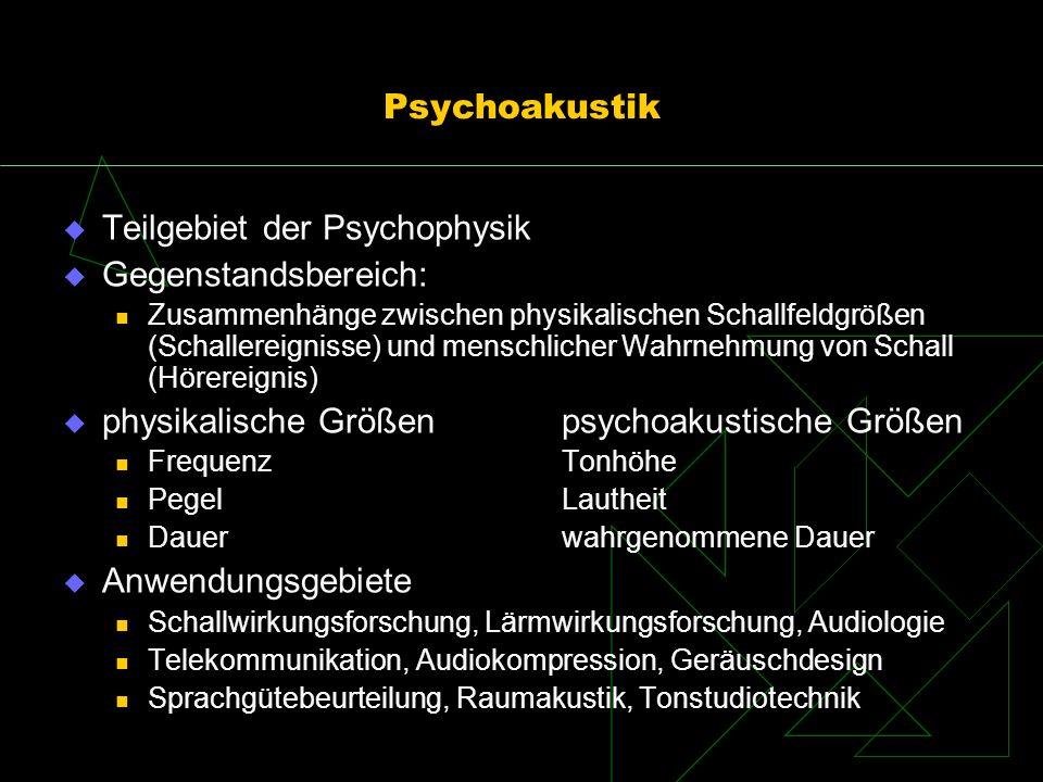 Teilgebiet der Psychophysik Gegenstandsbereich:
