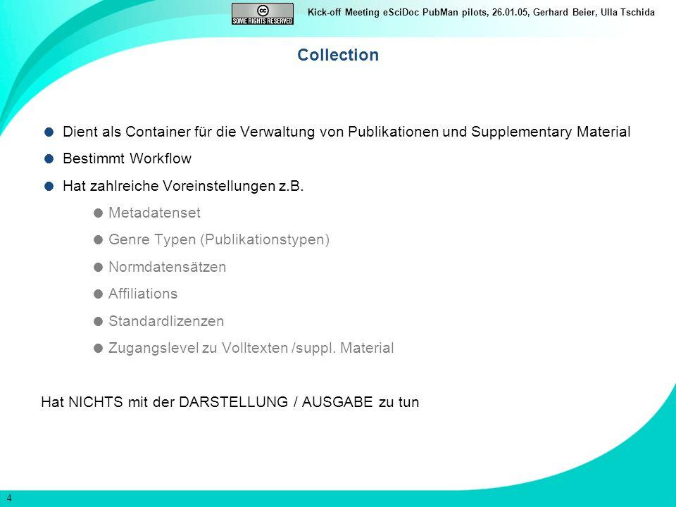 Collection Dient als Container für die Verwaltung von Publikationen und Supplementary Material. Bestimmt Workflow.