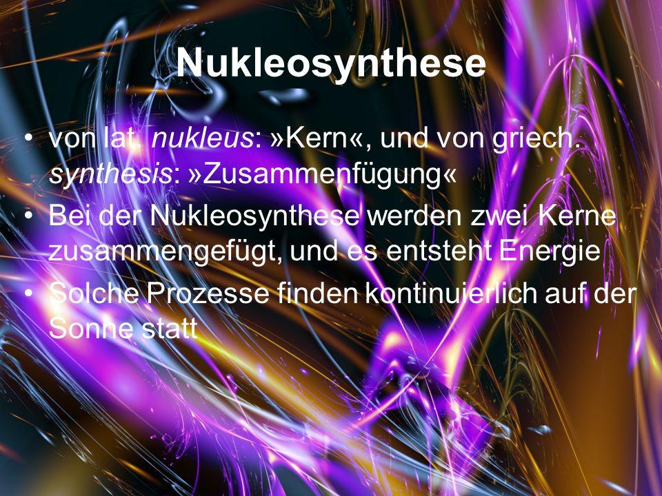 Nukleosynthese von lat. nukleus: »Kern«, und von griech. synthesis: »Zusammenfügung«