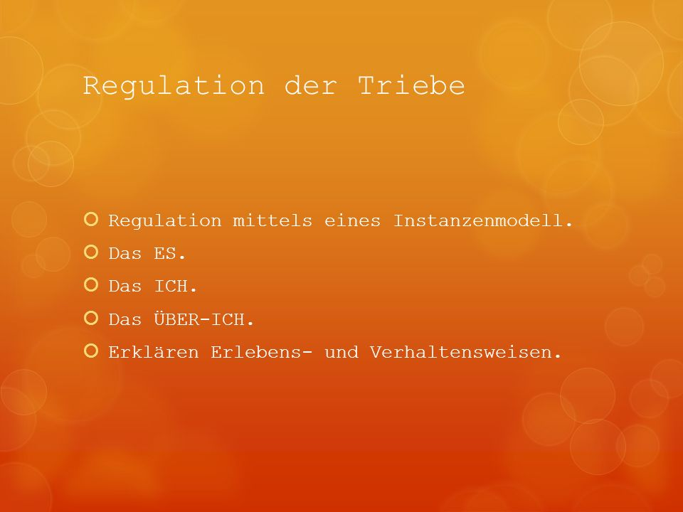 Regulation der Triebe Regulation mittels eines Instanzenmodell.