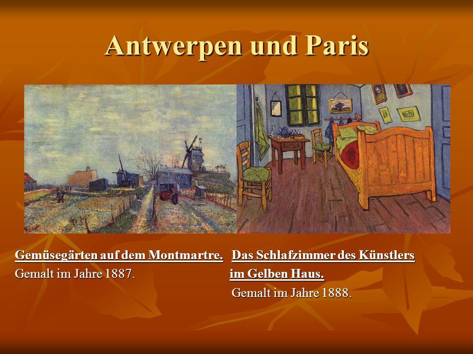 Antwerpen und Paris Gemüsegärten auf dem Montmartre. Das Schlafzimmer des Künstlers.