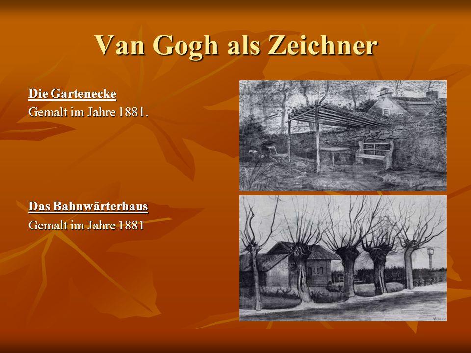 Van Gogh als Zeichner Die Gartenecke Gemalt im Jahre 1881.