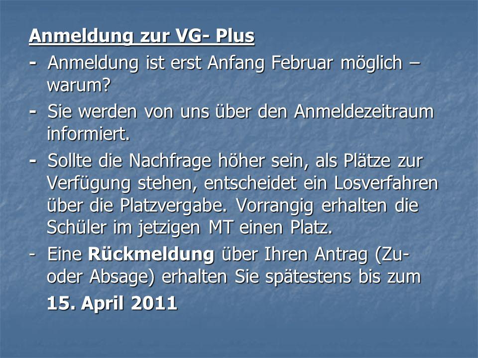 Anmeldung zur VG- Plus - Anmeldung ist erst Anfang Februar möglich – warum - Sie werden von uns über den Anmeldezeitraum informiert.