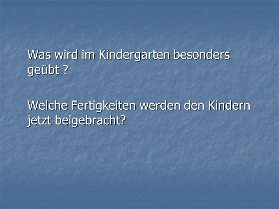 Was wird im Kindergarten besonders geübt