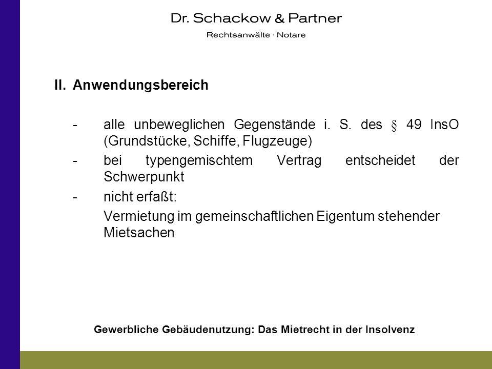 II. Anwendungsbereich - alle unbeweglichen Gegenstände i. S. des § 49 InsO (Grundstücke, Schiffe, Flugzeuge)
