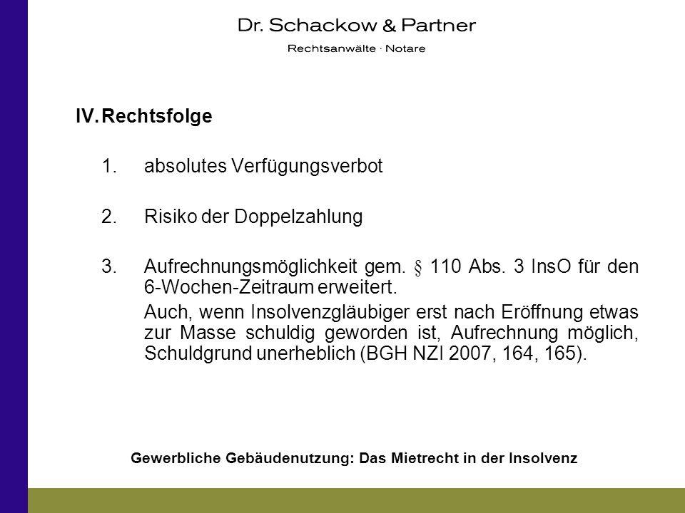 IV. Rechtsfolge 1. absolutes Verfügungsverbot. 2. Risiko der Doppelzahlung.