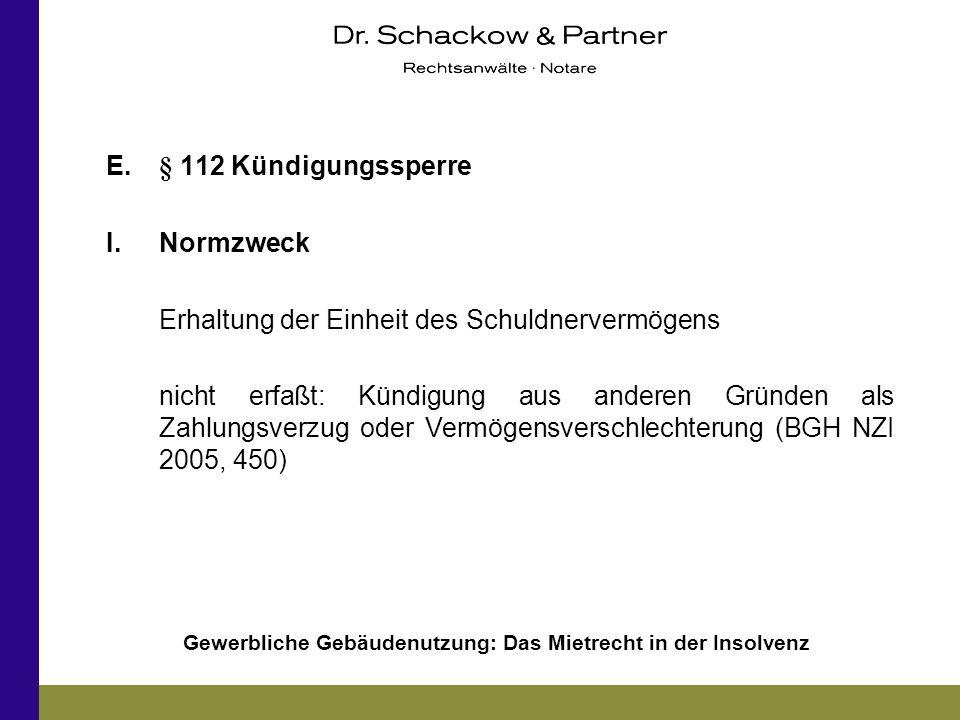 E. § 112 Kündigungssperre Normzweck. Erhaltung der Einheit des Schuldnervermögens.