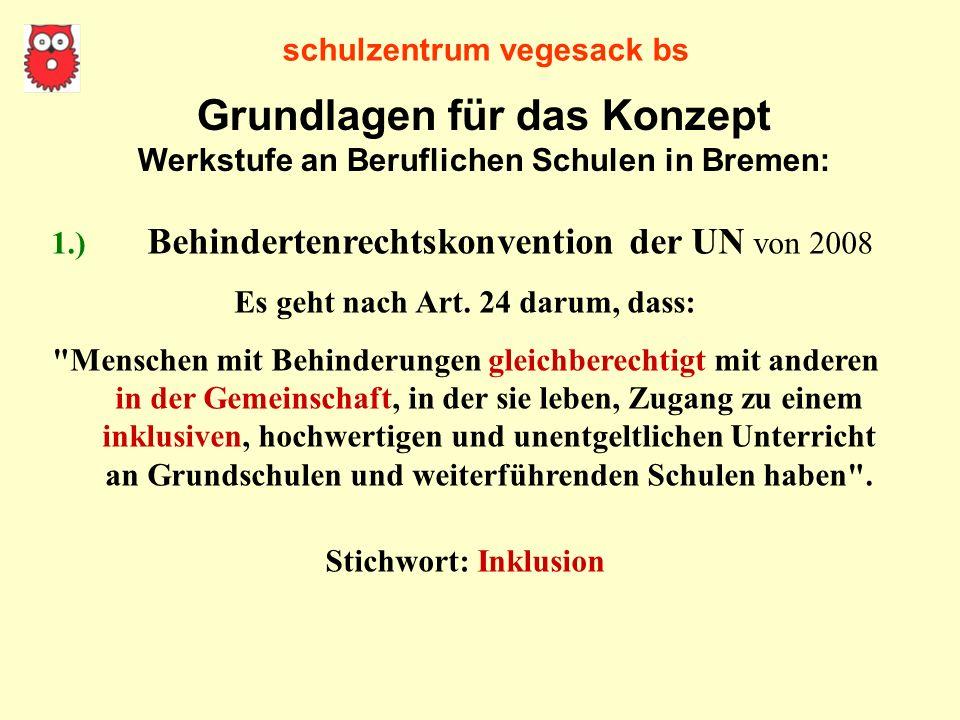 Grundlagen für das Konzept Werkstufe an Beruflichen Schulen in Bremen: