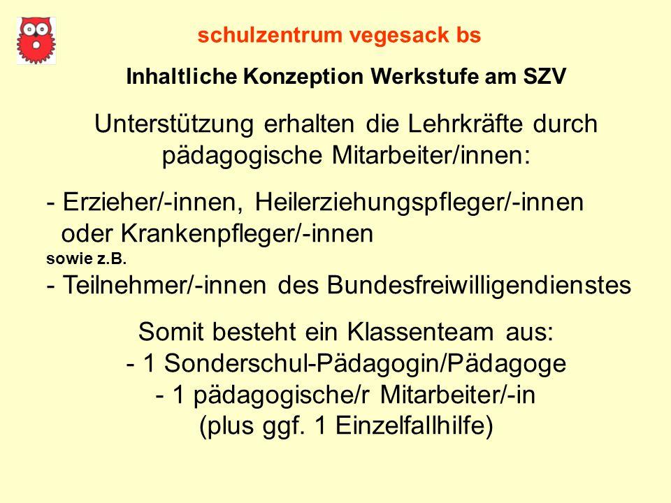 schulzentrum vegesack bs Inhaltliche Konzeption Werkstufe am SZV