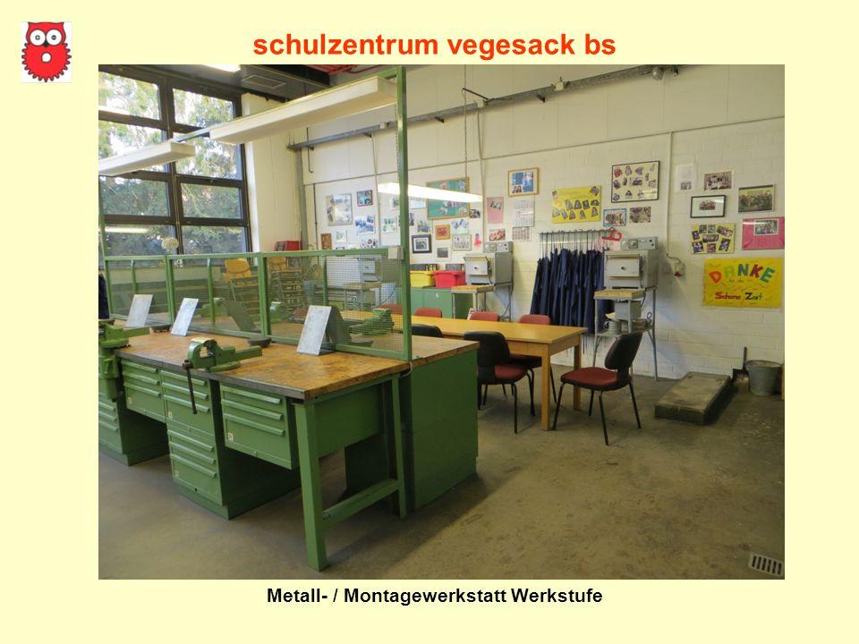 schulzentrum vegesack bs Metall- / Montagewerkstatt Werkstufe