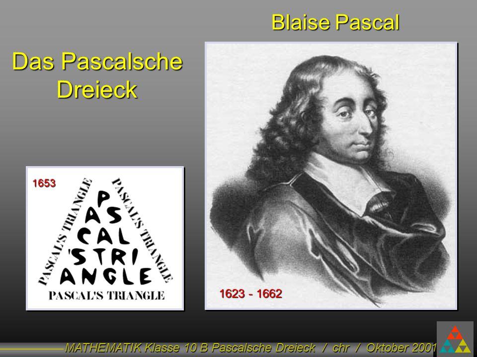 Blaise Pascal Das Pascalsche Dreieck 1653 1623 - 1662