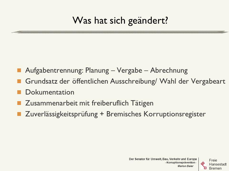 Was hat sich geändert Aufgabentrennung: Planung – Vergabe – Abrechnung. Grundsatz der öffentlichen Ausschreibung/ Wahl der Vergabeart.