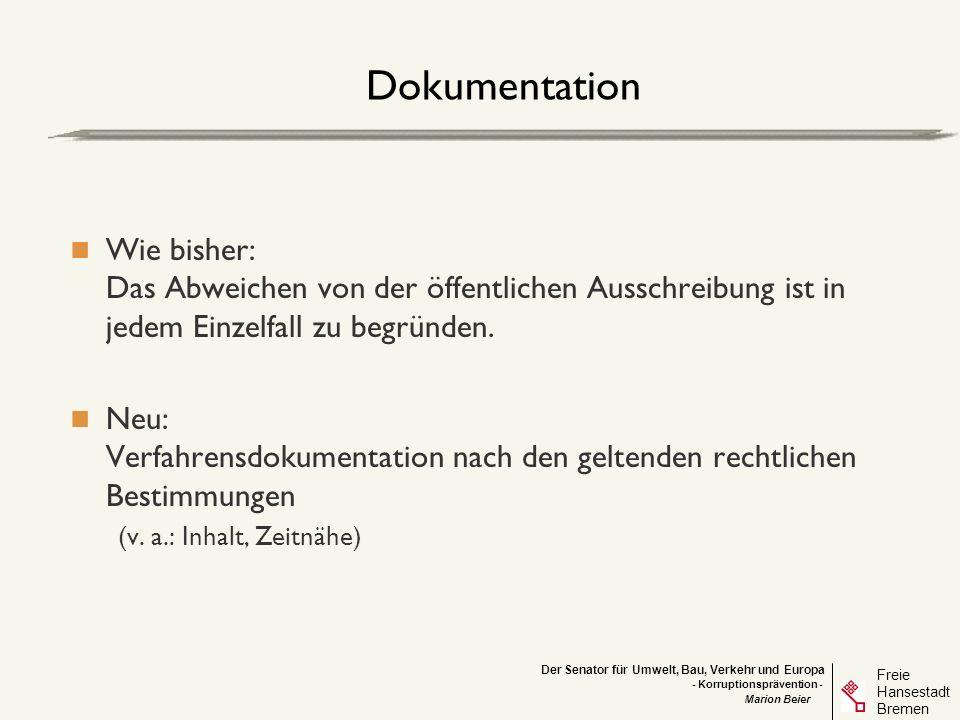 Dokumentation Wie bisher: Das Abweichen von der öffentlichen Ausschreibung ist in jedem Einzelfall zu begründen.