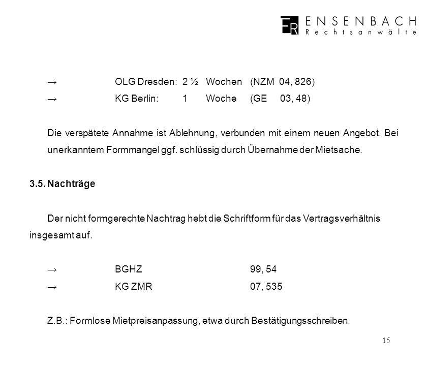 → OLG Dresden: 2 ½ Wochen (NZM 04, 826)