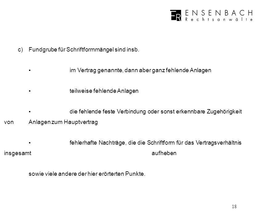 c) Fundgrube für Schriftformmängel sind insb.