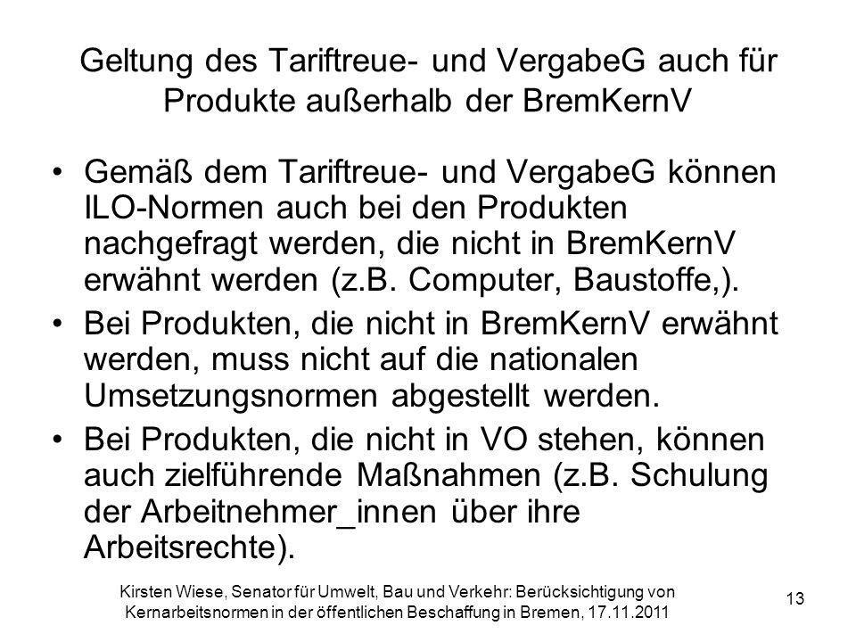 Geltung des Tariftreue- und VergabeG auch für Produkte außerhalb der BremKernV
