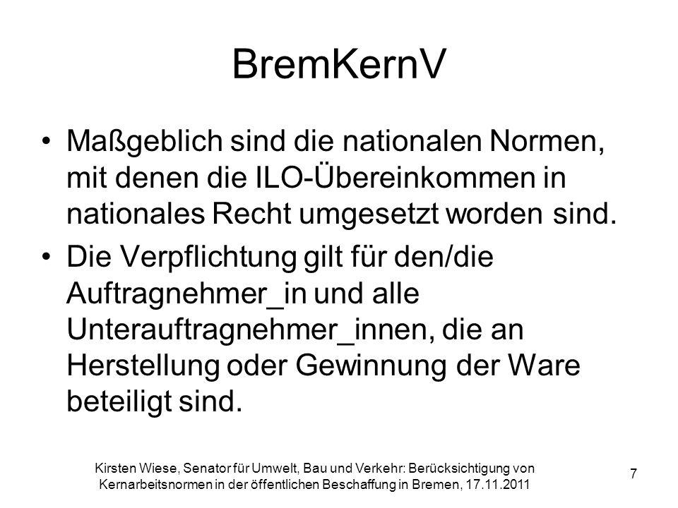 BremKernV Maßgeblich sind die nationalen Normen, mit denen die ILO-Übereinkommen in nationales Recht umgesetzt worden sind.