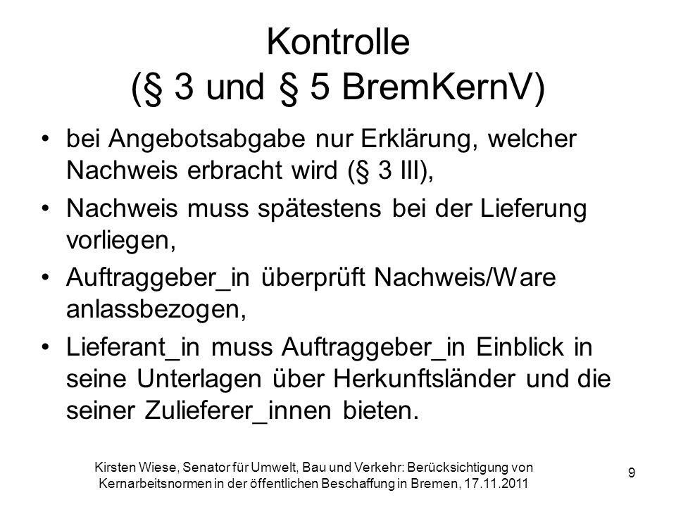 Kontrolle (§ 3 und § 5 BremKernV)