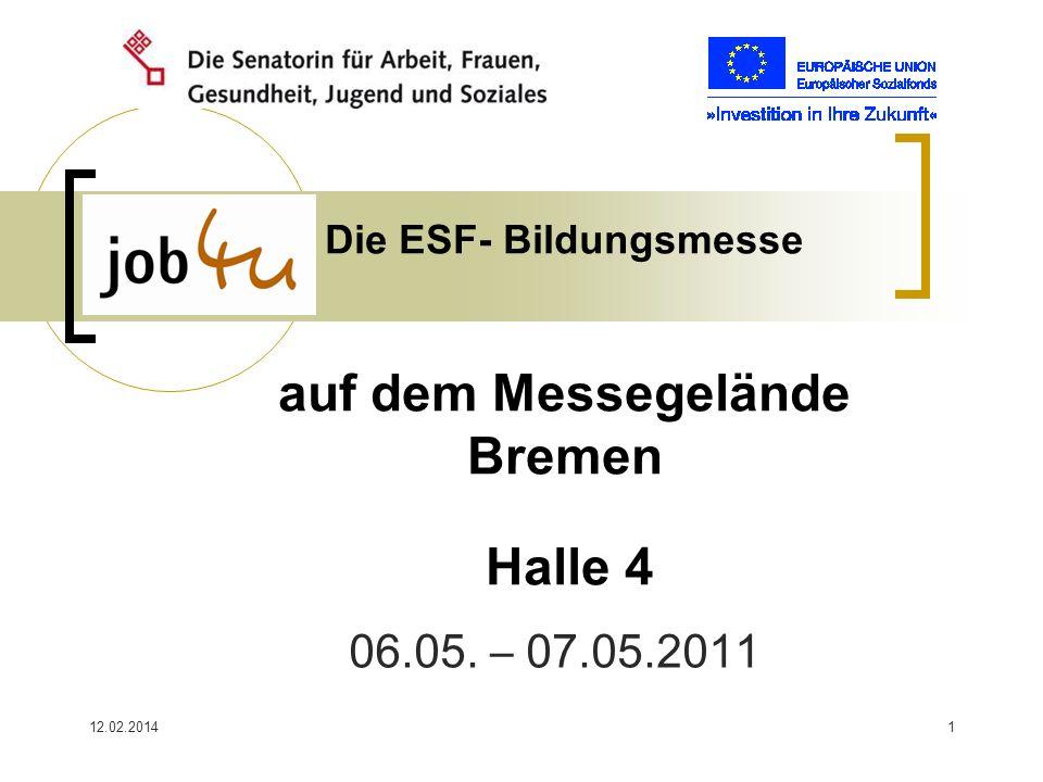 Die ESF- Bildungsmesse auf dem Messegelände Bremen Halle 4