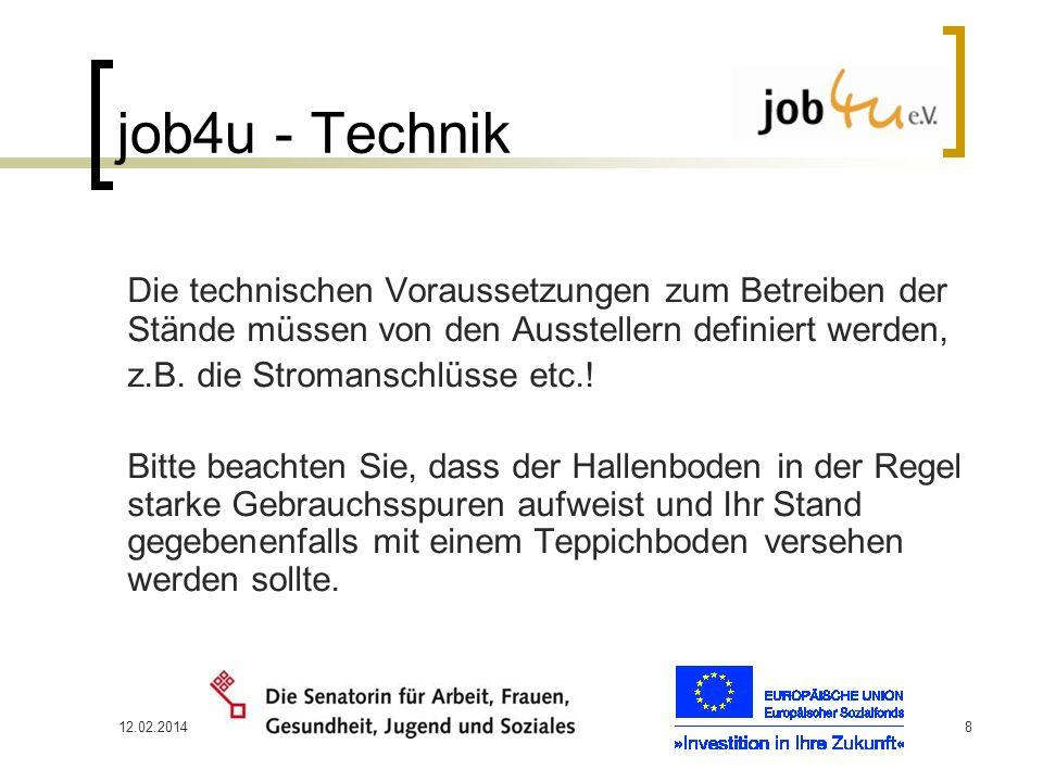 job4u - Technik Die technischen Voraussetzungen zum Betreiben der Stände müssen von den Ausstellern definiert werden,