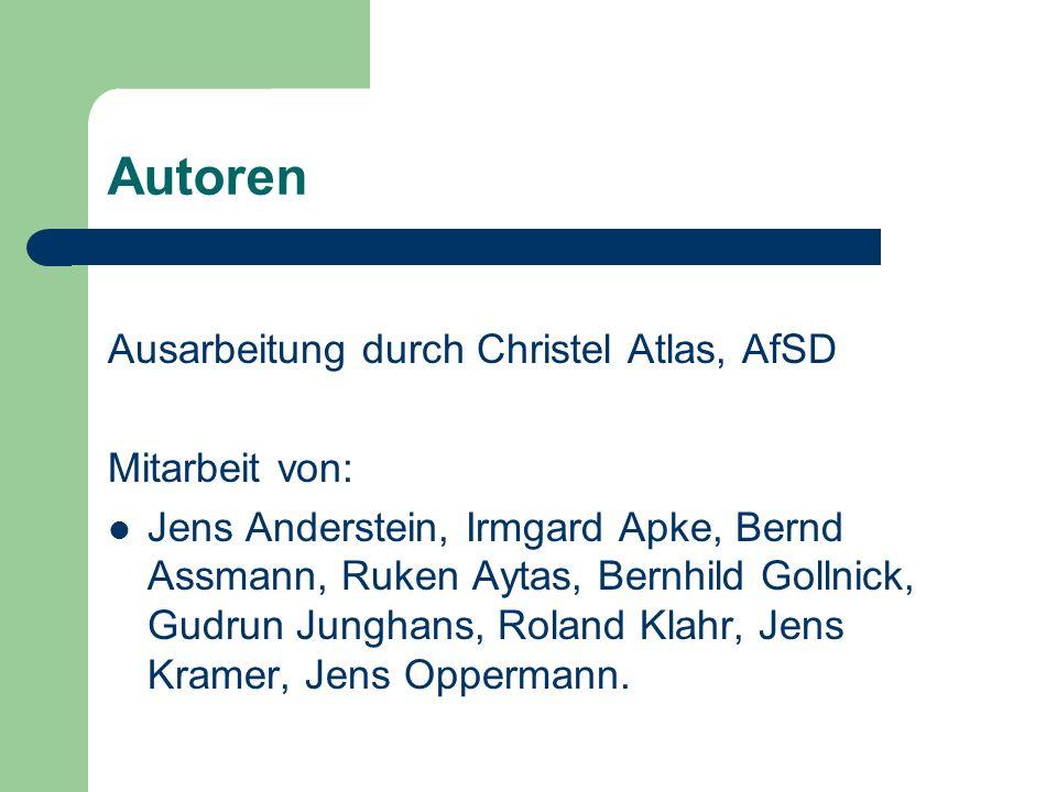 Autoren Ausarbeitung durch Christel Atlas, AfSD Mitarbeit von: