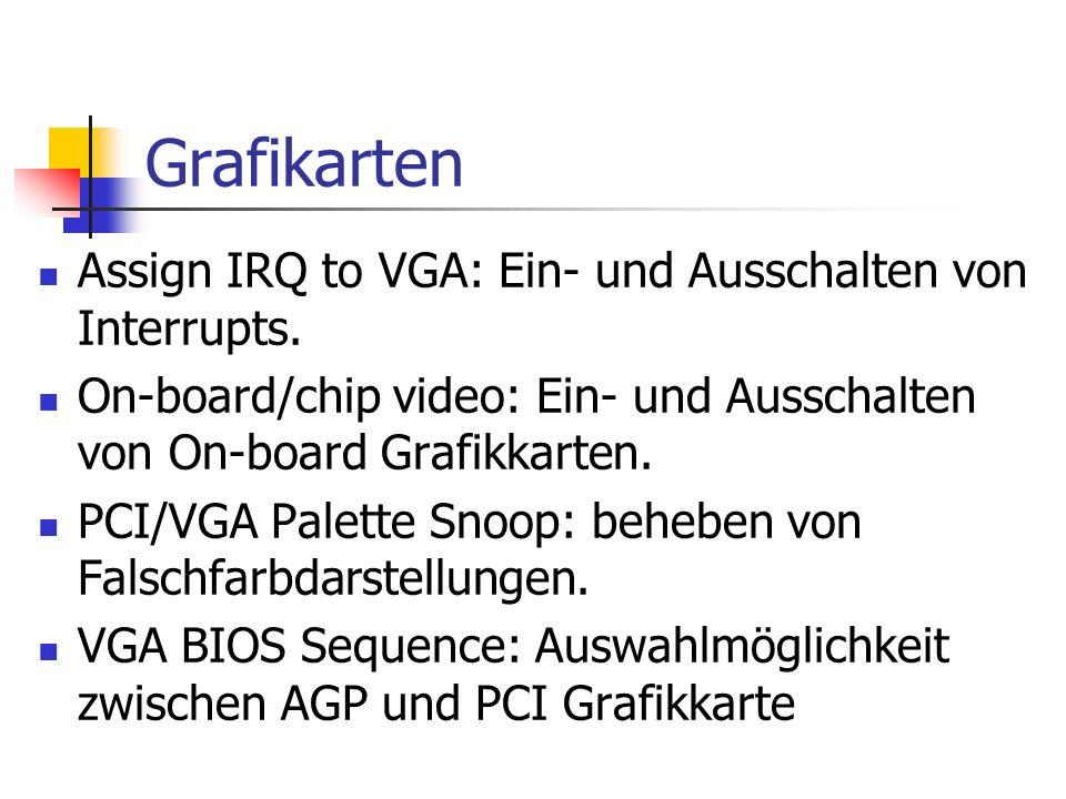 Grafikarten Assign IRQ to VGA: Ein- und Ausschalten von Interrupts.