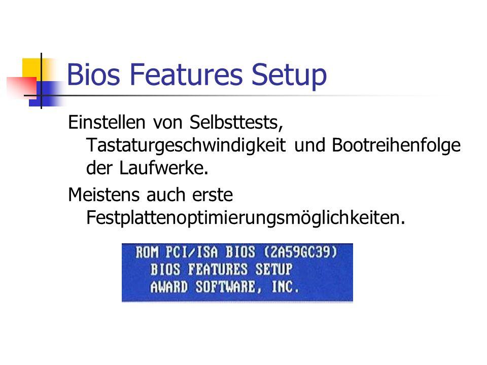 Bios Features Setup Einstellen von Selbsttests, Tastaturgeschwindigkeit und Bootreihenfolge der Laufwerke.