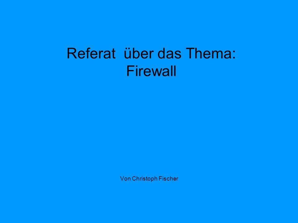 Referat über das Thema: Firewall