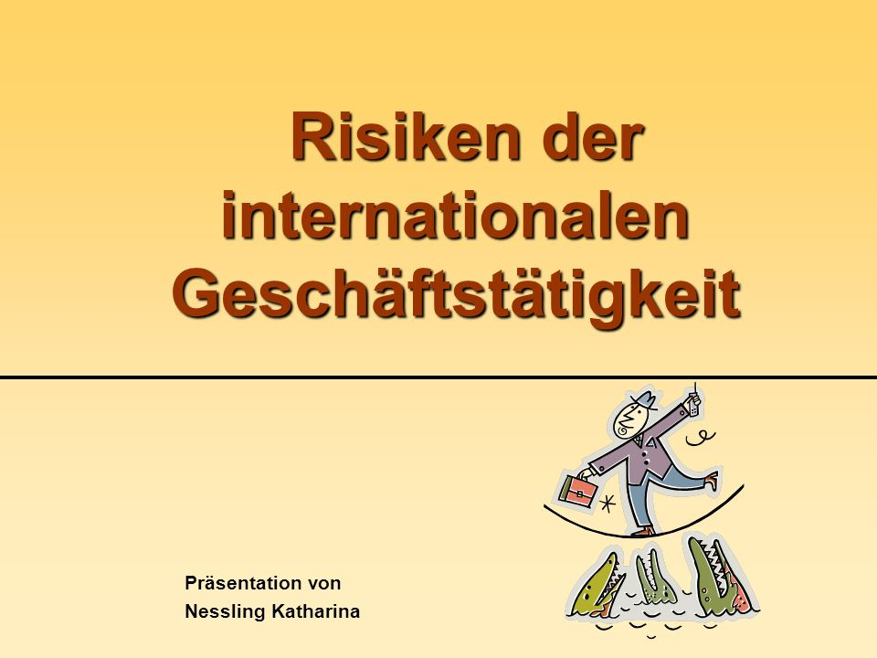 Risiken der internationalen Geschäftstätigkeit