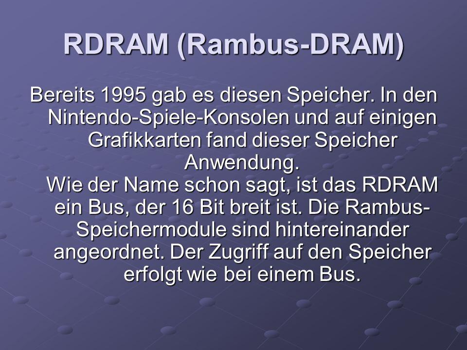 RDRAM (Rambus-DRAM)