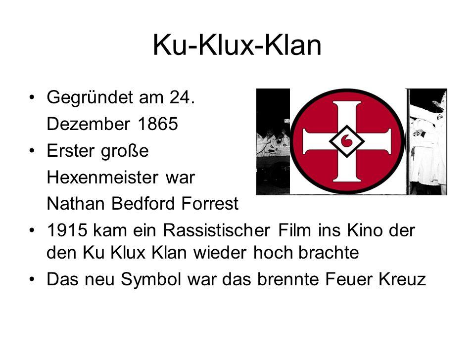 Ku-Klux-Klan Gegründet am 24. Dezember 1865 Erster große