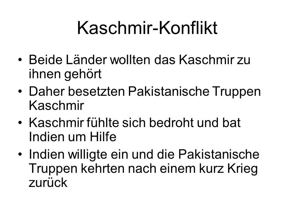 Kaschmir-Konflikt Beide Länder wollten das Kaschmir zu ihnen gehört