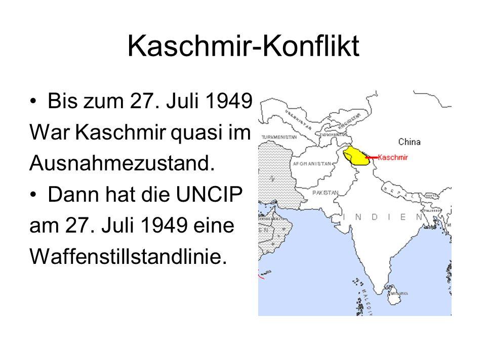 Kaschmir-Konflikt Bis zum 27. Juli 1949 War Kaschmir quasi im