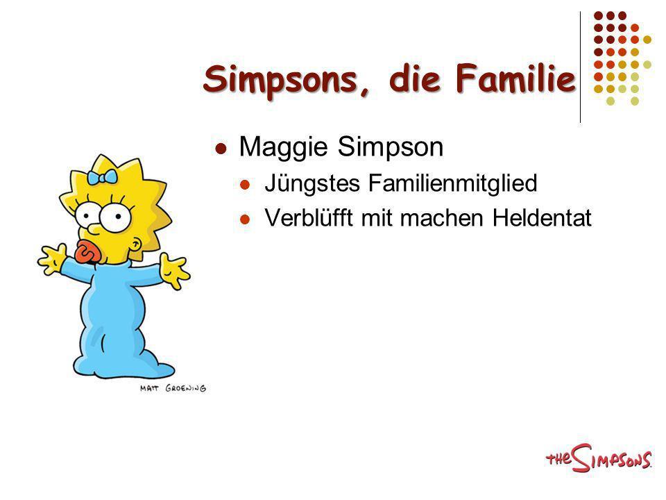 Simpsons, die Familie Maggie Simpson Jüngstes Familienmitglied