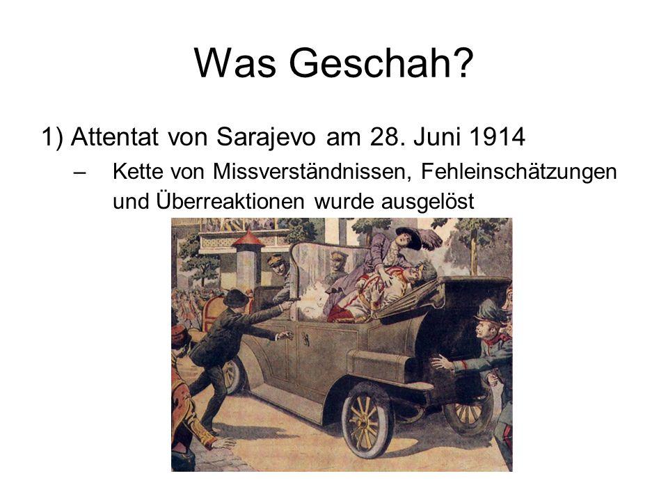 Was Geschah 1) Attentat von Sarajevo am 28. Juni 1914