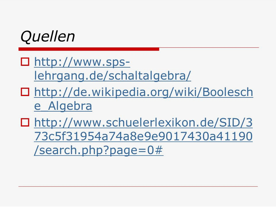 Quellen http://www.sps-lehrgang.de/schaltalgebra/