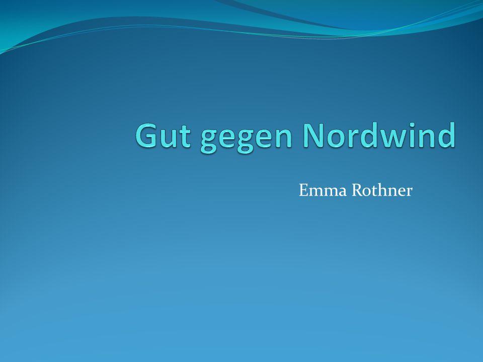 Gut gegen Nordwind Emma Rothner