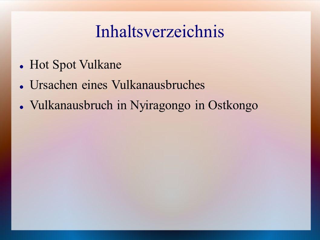 Inhaltsverzeichnis Hot Spot Vulkane Ursachen eines Vulkanausbruches