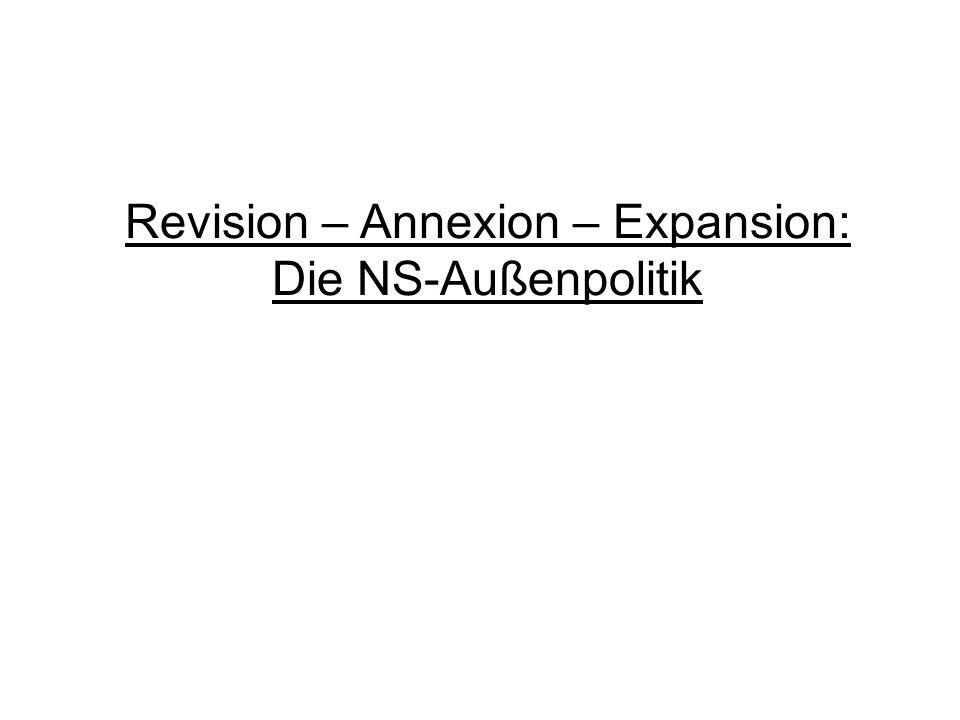 Revision – Annexion – Expansion: Die NS-Außenpolitik