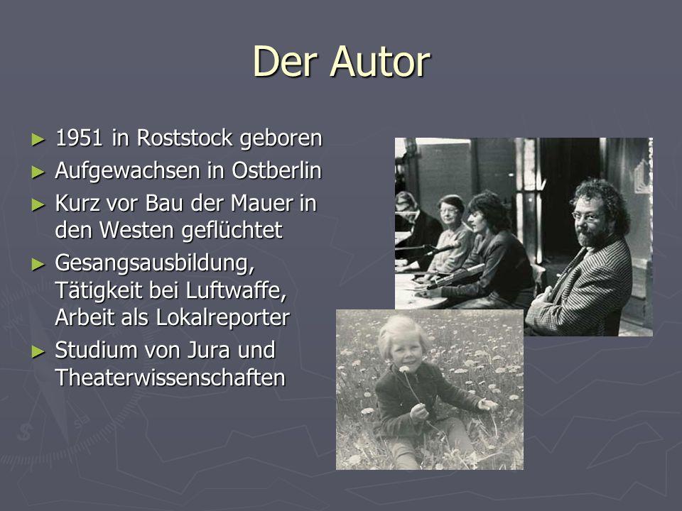 Der Autor 1951 in Roststock geboren Aufgewachsen in Ostberlin