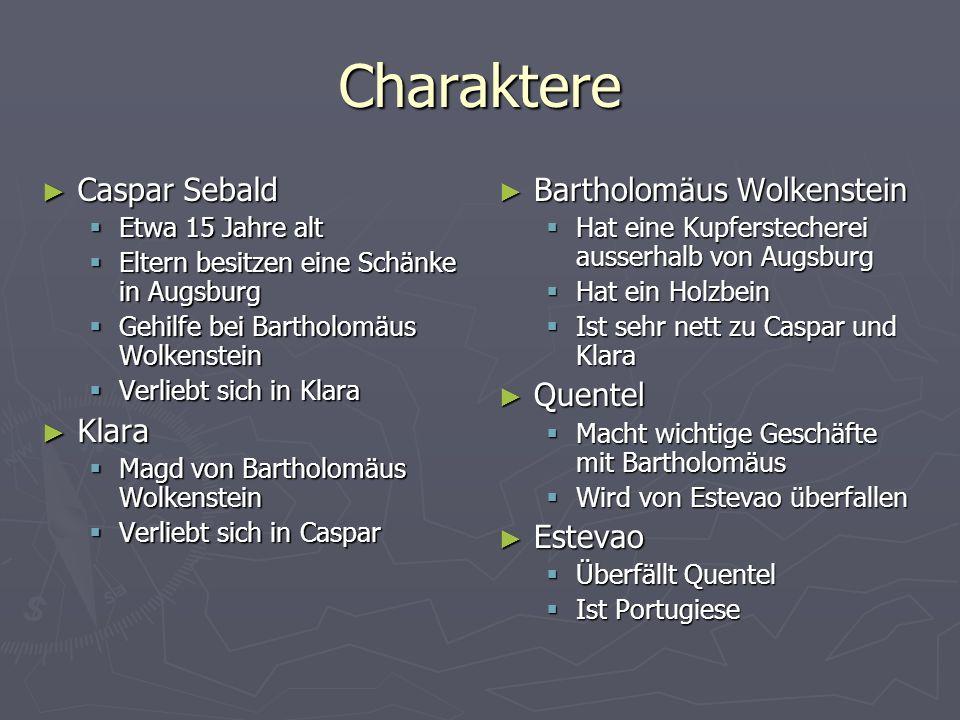 Charaktere Caspar Sebald Klara Bartholomäus Wolkenstein Quentel