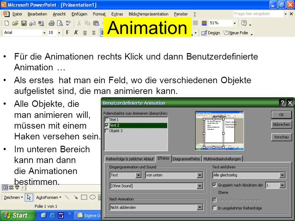 Animation Für die Animationen rechts Klick und dann Benutzerdefinierte Animation …