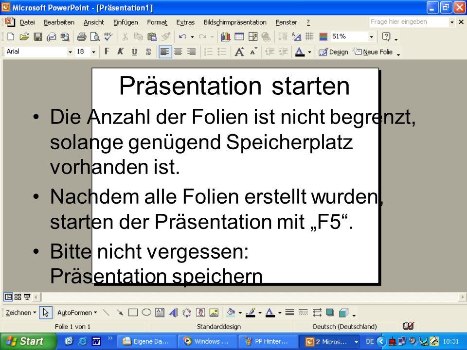 Präsentation starten Die Anzahl der Folien ist nicht begrenzt, solange genügend Speicherplatz vorhanden ist.
