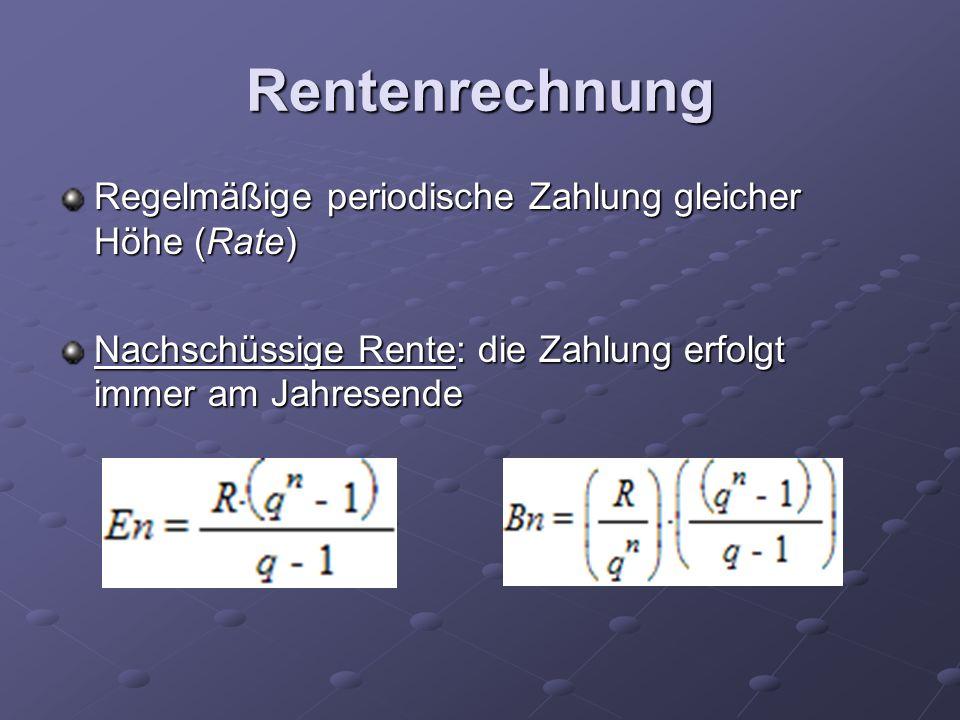 Rentenrechnung Regelmäßige periodische Zahlung gleicher Höhe (Rate)