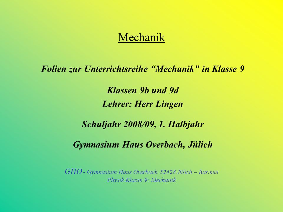 Mechanik Folien zur Unterrichtsreihe Mechanik in Klasse 9