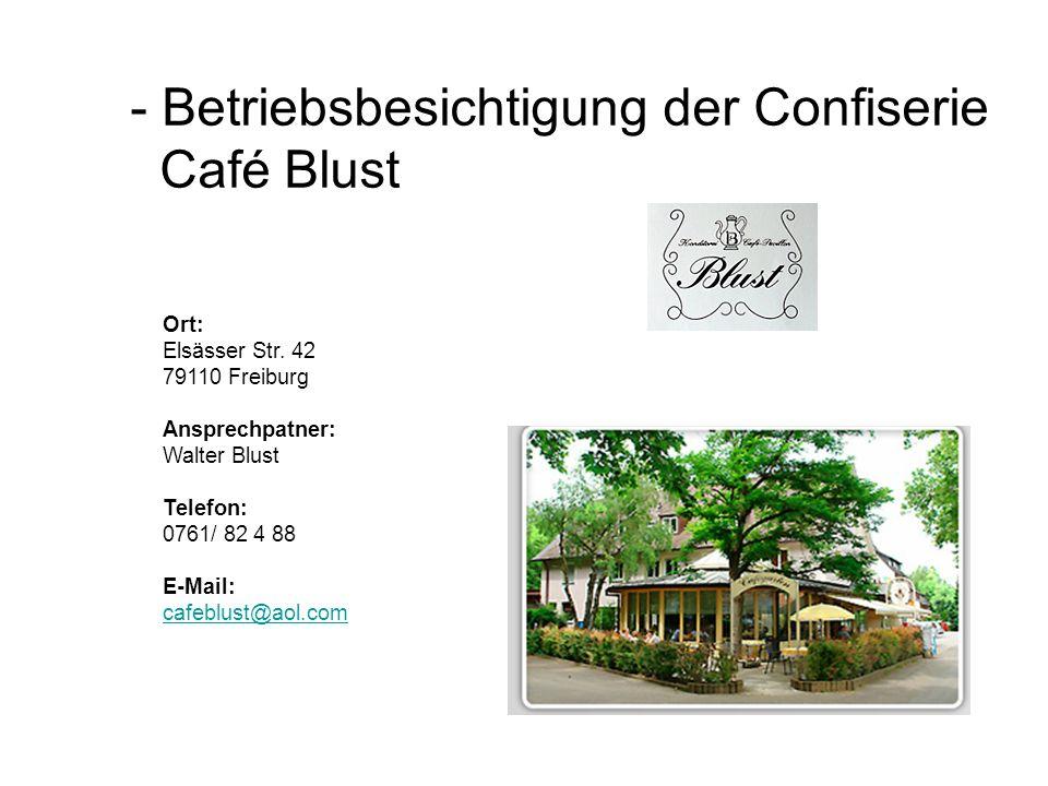 - Betriebsbesichtigung der Confiserie Café Blust