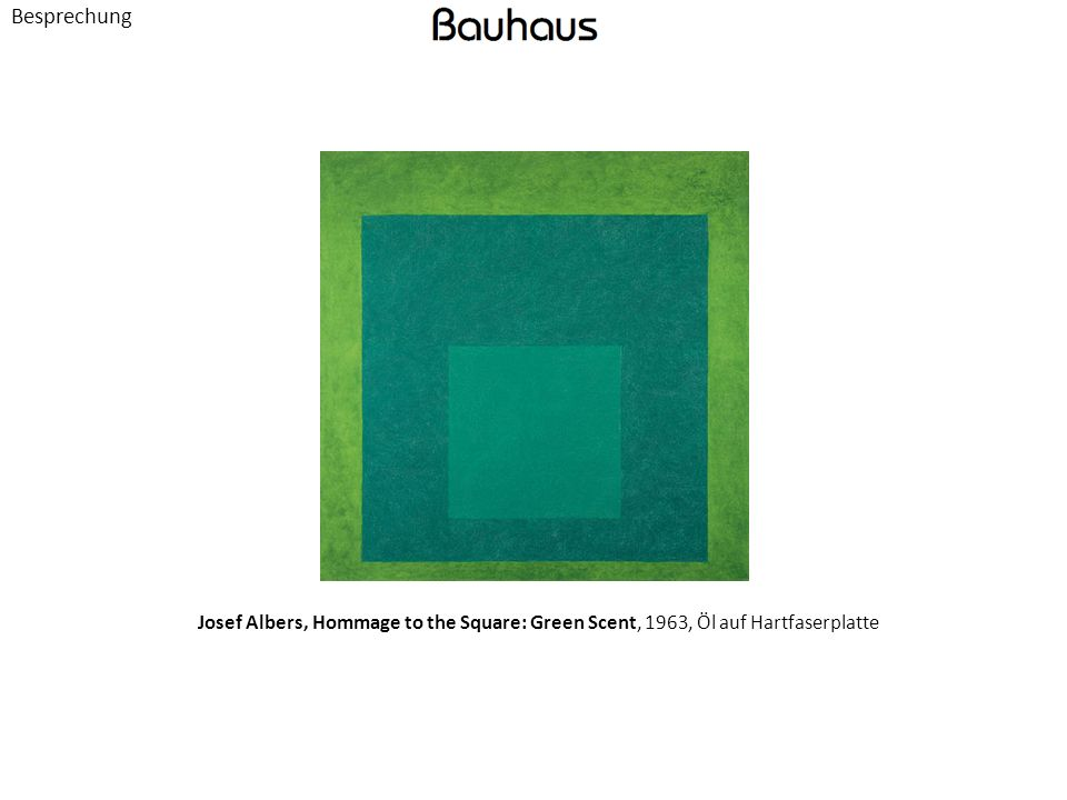 Besprechung Josef Albers, Hommage to the Square: Green Scent, 1963, Öl auf Hartfaserplatte