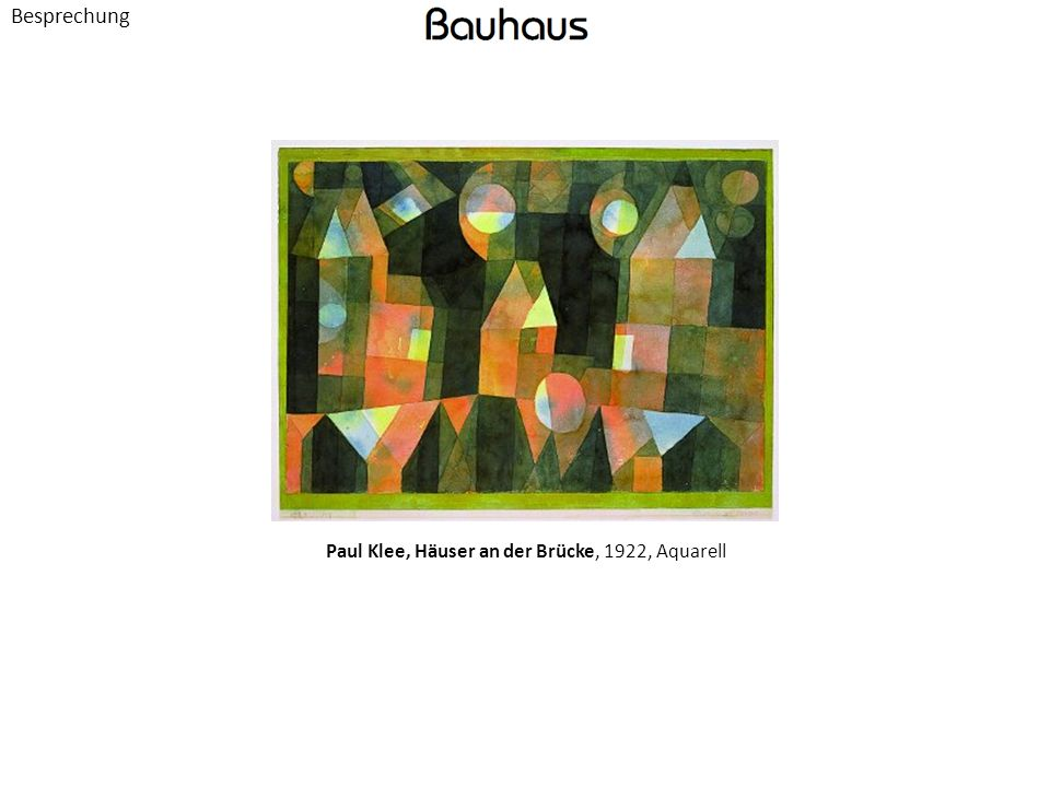 Besprechung Paul Klee, Häuser an der Brücke, 1922, Aquarell