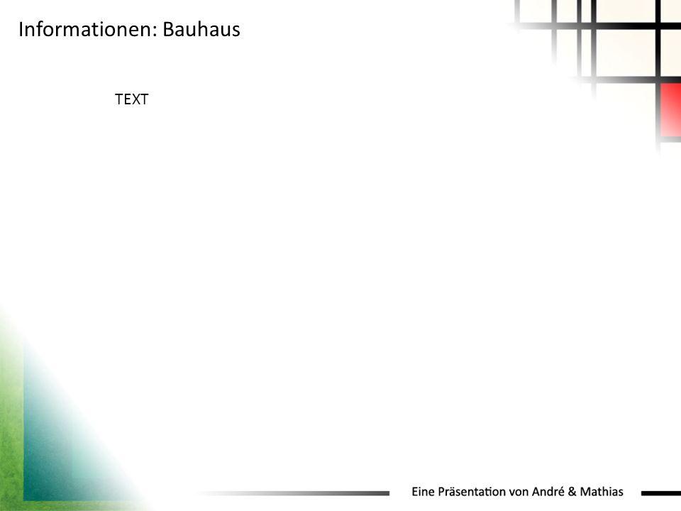 Informationen: Bauhaus